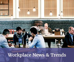 workplace news and trends